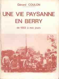 Une vie paysanne en Berry, de 1882 à nos jours