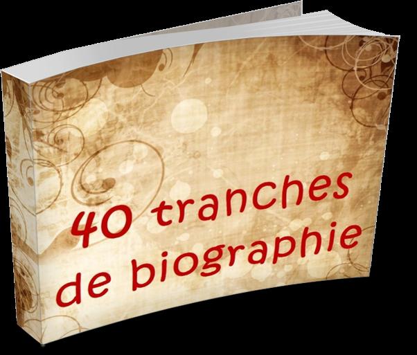 40 tranches de biographie
