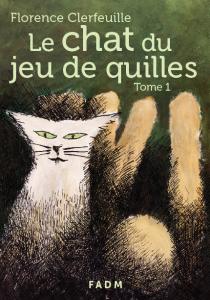 Le chat du jeu de quilles - Tome 1